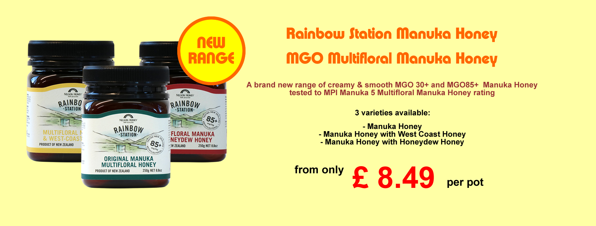 Brand New Range of Manuka Honey Rainbow Station, delicious & smooth MGO Manuka Honey - great value for money and now available in store