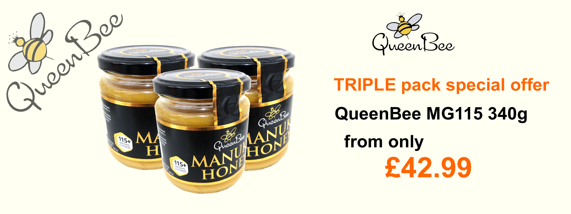 Our most popular Manuka Honey, QueenBee MGO115 340g triple pack - now only £42.99 for 3 pots!